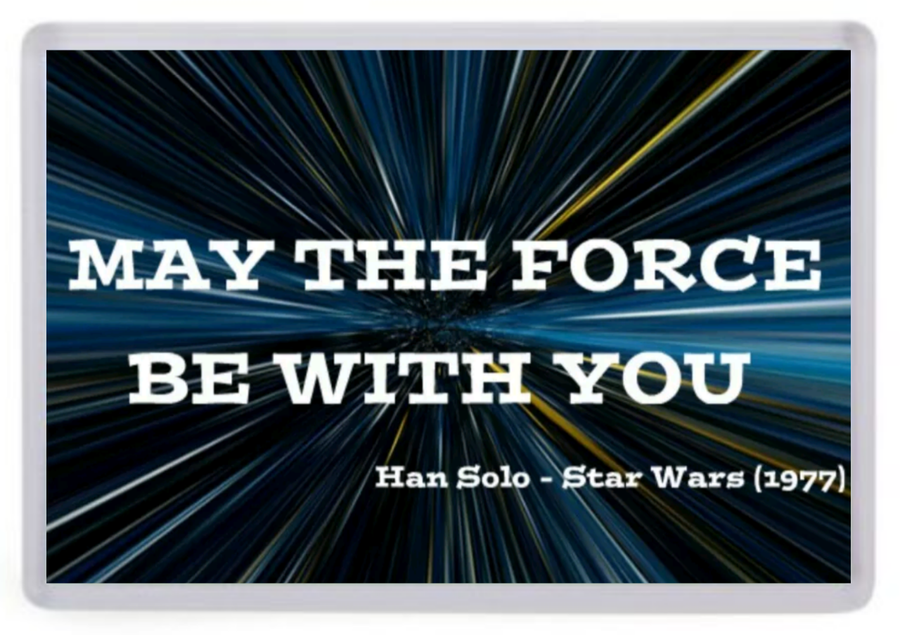 Star Wars Quote Fridge Magnet May The Force Be With You Han Solo